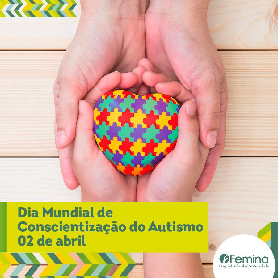 Dia Mundial de Conscientização do Autismo 02 de Abril